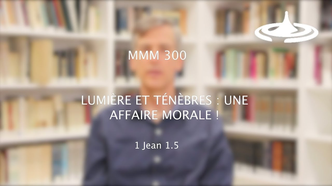 Lumière et ténèbres : une affaire morale (1 Jn 1.5)