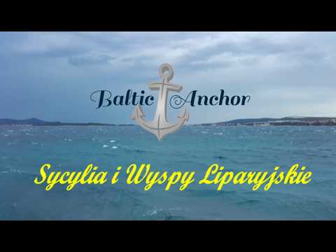 Baltic Anchor - Sycylia i Wyspy Liparyjskie!