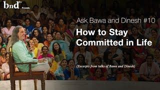 How to Stay Committed in Life : Ask Bawa and Dinesh 10
