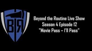 BtR Show - S04E12 – Movie Pass – I'll Pass