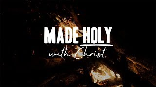 Duane Sheriff – Made Holy with Christ – Part 1