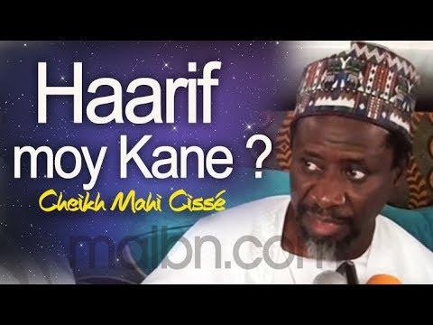 CHEIKH MAHI CISSE : ''HAARIF MOY KANE?''