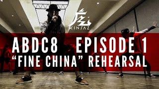 "KINJAZ | ABDC Episode 1 ""Fine China"" Rehearsal @chrisbrown"