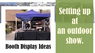 Booth Display Ideas And Setting Up At An Outdoor Show – St. Albert Farmers' Market - Craft Art Sales