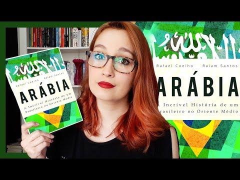 Arábia: A Incrível História de Um Brasileiro no Oriente Médio (Rafael Coelho & Raiam Santos)