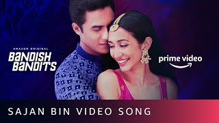 Sajan Bin Video Song - Bandish Bandits | Shankar Ehsaan Loy | Shivam Mahadevan, Jonita Gandhi