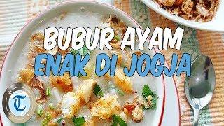 6 Bubur Ayam Enak di Jogja, Porsinya Pas untuk Sarapan