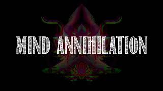 [Original Music] Mind Annihilation