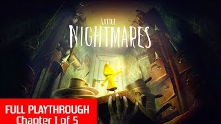 Little Nightmares [PS4] Chapter 1 of 5