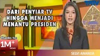 Selvi Ananda | Dari Penyiar TV Hingga Menantu Presiden | part 1