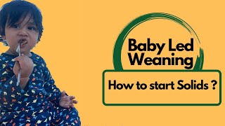 How to start solids for babies 6month old || Baby Led Weaning (India) Basics