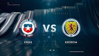Chile Vs Escocia - Selección Femenina Adulta