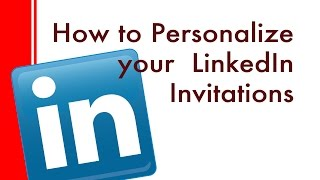 How to personalize a LinkedIn invite (web and iPhone app.)