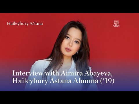 Interview of Aimira Abayeva, Haileybury Astana Alumna ('19)
