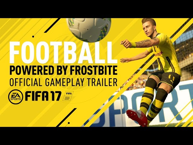Football, Powered by Frostbite – FIFA 17 Official Gameplay Trailer