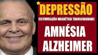 TRATAR DEPRESSÃO SEM REMÉDIOS (EMT) – ALZHEIMER E AMNÉSIA | Dr Lair Ribeiro