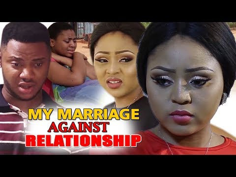 Movie: MY MARRIAGE AGAINST RELATIONSHIP 1 – Nollywood Movie 2019