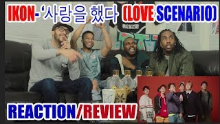 FIRST EVER iKON - '사랑을 했다(LOVE SCENARIO)' M/V REACTION/REVIEW