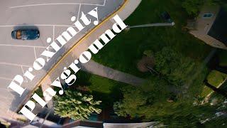 Proximity Playground - FPV Freestyle