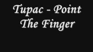 Tupac - Point The Finger *Lyrics