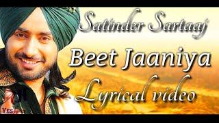 Beet jaaniya eh ruttan haniya :- Satinder Sartaaj   - YouTube