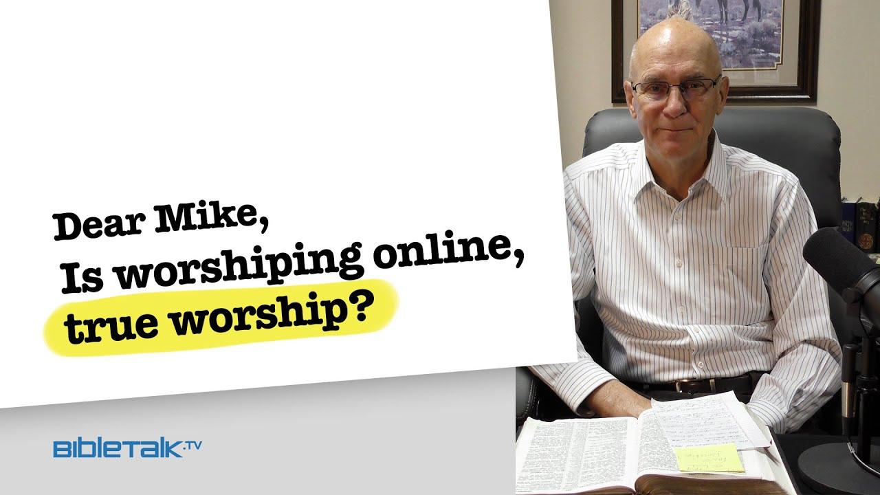 4. Is worshiping online, true worship?