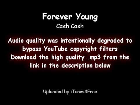 Cash cash   forever young    free download link    uploaded by itunes4free