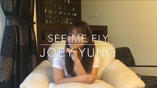Joey Yung - See Me Fly 挥着翅膀的女孩( Cover by Licya Cen )