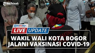 LIVE UPDATE: Wakil Wali Kota Bogor Dedie A Rachim Jalani Vaksinasi Covid-19 Sinovac