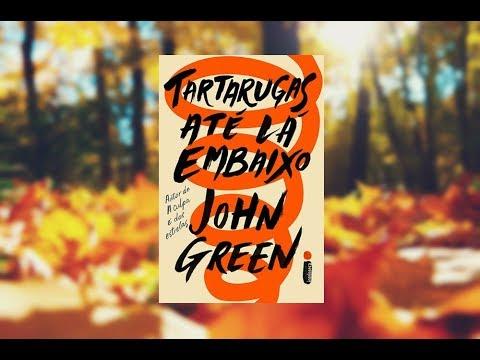 OS MELHORES QUOTES DE TARTARUGAS ATÉ LÁ EMBAIXO, de John Green