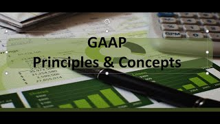 Financial Accounting: GAAP Principles and Concepts