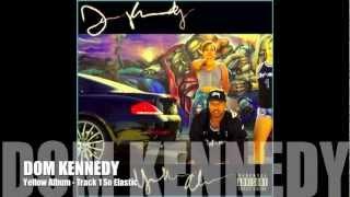 """Dom Kennedy """" So Elastic """" Yellow Album track 1"""