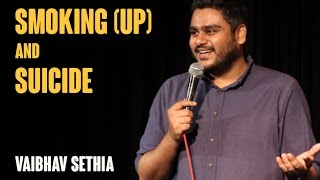Smoking (up) & Suicide | Stand up comedy by Vaibhav Sethia