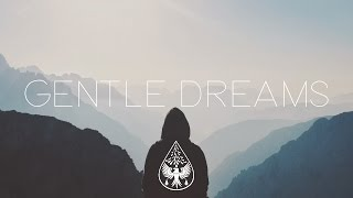 Gentle Dreams 🛏️   An IndieChillElectronic Playlist