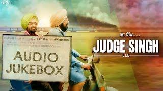 Judge Singh LLB   Full Songs Punjabi Jukebox  Ravinder Grewal  Latest Punjabi Songs 2015