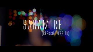 Sanam Re | Reprise Version| Title Song | Ashok Singh| Arijit Singh| Mithoon
