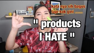 Products I HATE (  Bahasa )
