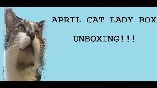 Unboxing! April's cat lady box!!!!!! (I know I'm late here)