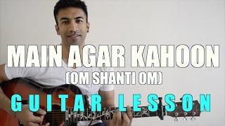 56 - Main Agar Kahoon (Om Shanti Om) - Guitar   - YouTube