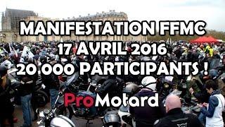 MANIFESTATION 20 000 MOTARDS EN COLÈRE À PARIS - FFMC, 17 AVRIL 2016