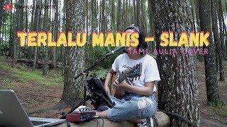 Download lagu Terlalu Manis Slank Tami Aulia Mp3