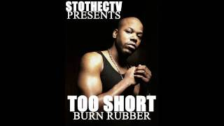 TOO SHORT - Burn Rubber