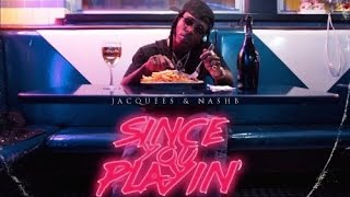 Jacquees   My Bizness (Since You Playin)