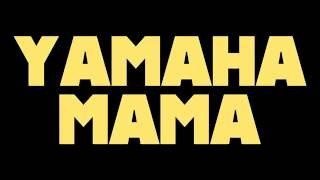 Drake - Yamaha Mama