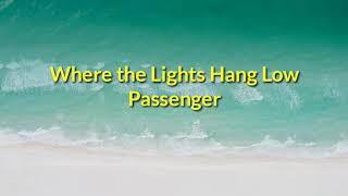 Passenger - Where the Lights Hang Low (Lyrics)