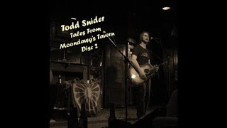 Todd Snider - Tales from Moondawg's Tavern Disc 2