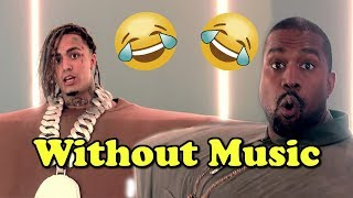 Kanye West & Lil Pump   Without Music   I Love It