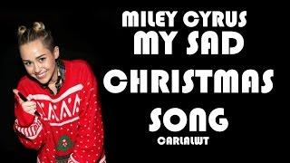 Miley Cyrus - My sad Christmas song (lyrics+traduzione)