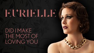 Kadr z teledysku Did I Make The Most of Loving You? tekst piosenki Eurielle