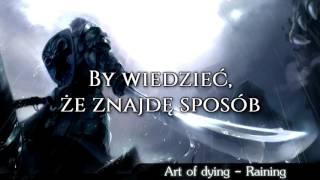 Art of dying (feat.  Adam Gontier) - Raining - Tłumaczenie pl